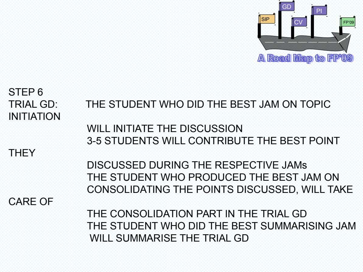 GD PI SIP CV FP'09 STEP 6 TRIAL GD: THE STUDENT WHO DID THE BEST JAM