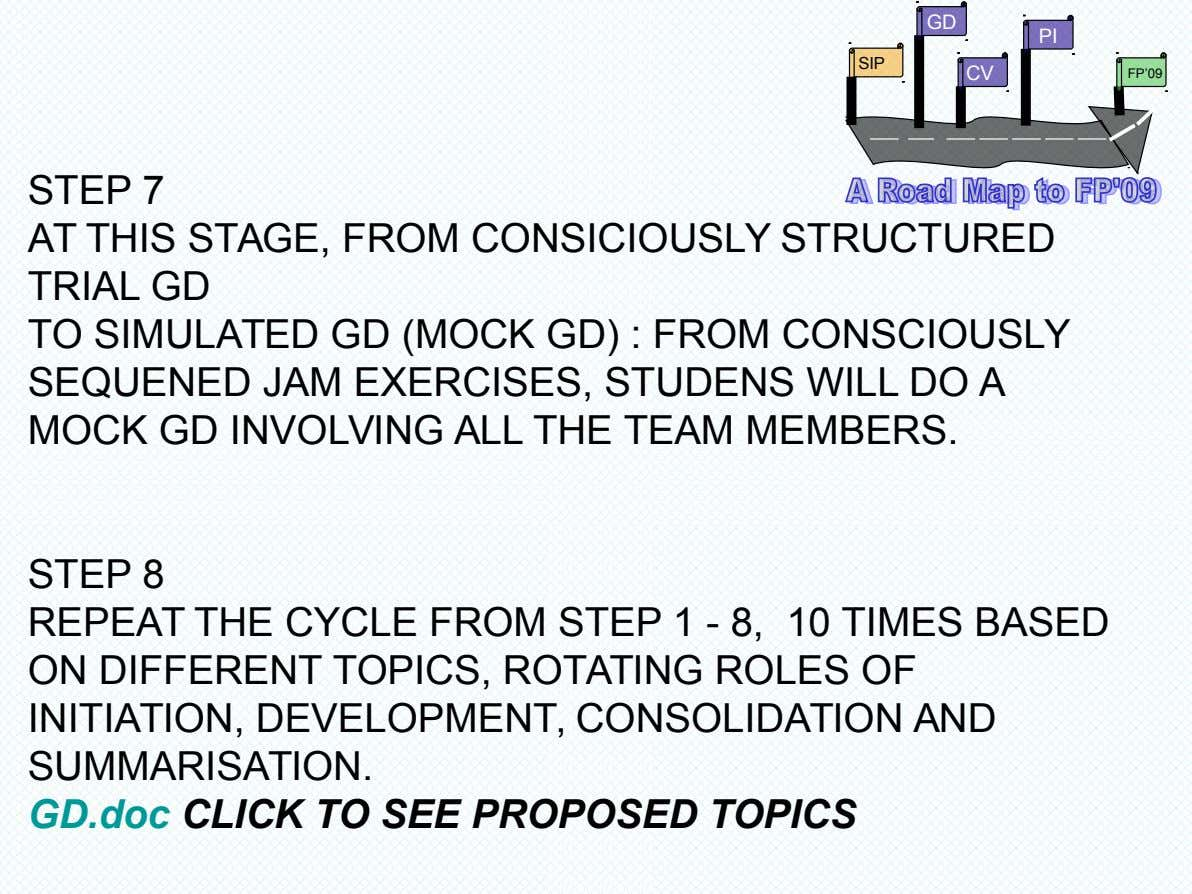GD PI SIP CV FP'09 STEP 7 AT THIS STAGE, FROM CONSICIOUSLY STRUCTURED TRIAL GD TO
