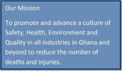 Our Mission To promote and advance a culture of Safety, Health, Environment and Quality in