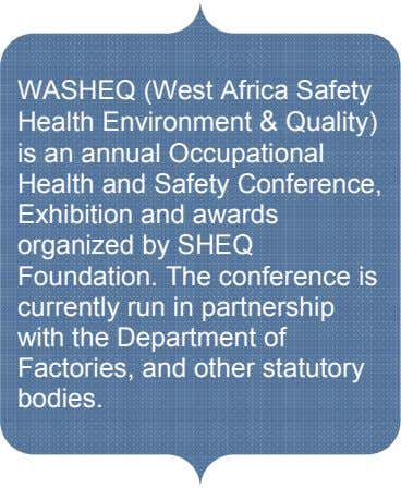 WASHEQ (West Africa Safety Health Environment & Quality) is an annual Occupational Health and Safety