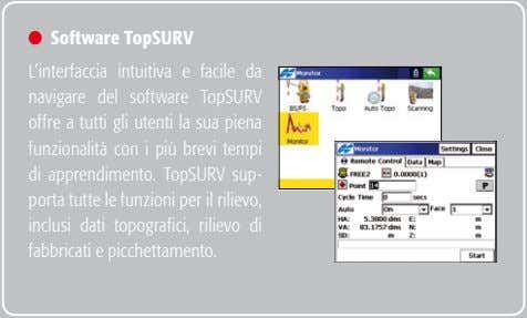 l Software TopSURV L'interfaccia intuitiva e facile da navigare del software TopSURV offre a tutti