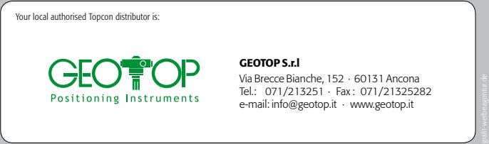 Your local authorised Topcon distributor is: GEOTOP S.r.l Via Brecce Bianche, 152 · 60131 Ancona