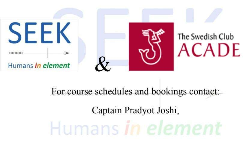 & For course schedules and bookings contact: Captain Pradyot Joshi,