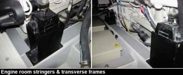 at the bulkheads, frames or at the bilge pumps themselves. Hull stiffness provided by FRP (fiber