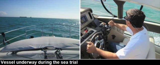 the vessel. SEA TRIAL SEA TRIAL DETAILS Date & Time: A sea trial was conducted on
