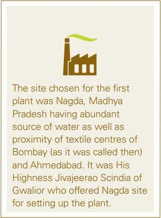 the site chosen for the first plant was nagda, madhya pradesh having abundant source of