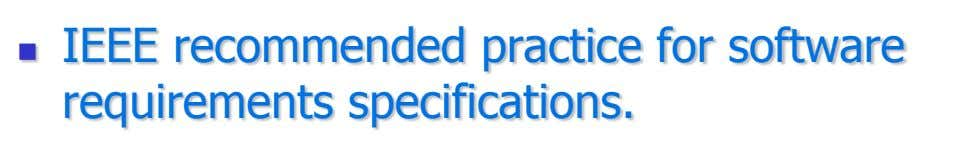 IEEE recommended practice for software requirements specifications.