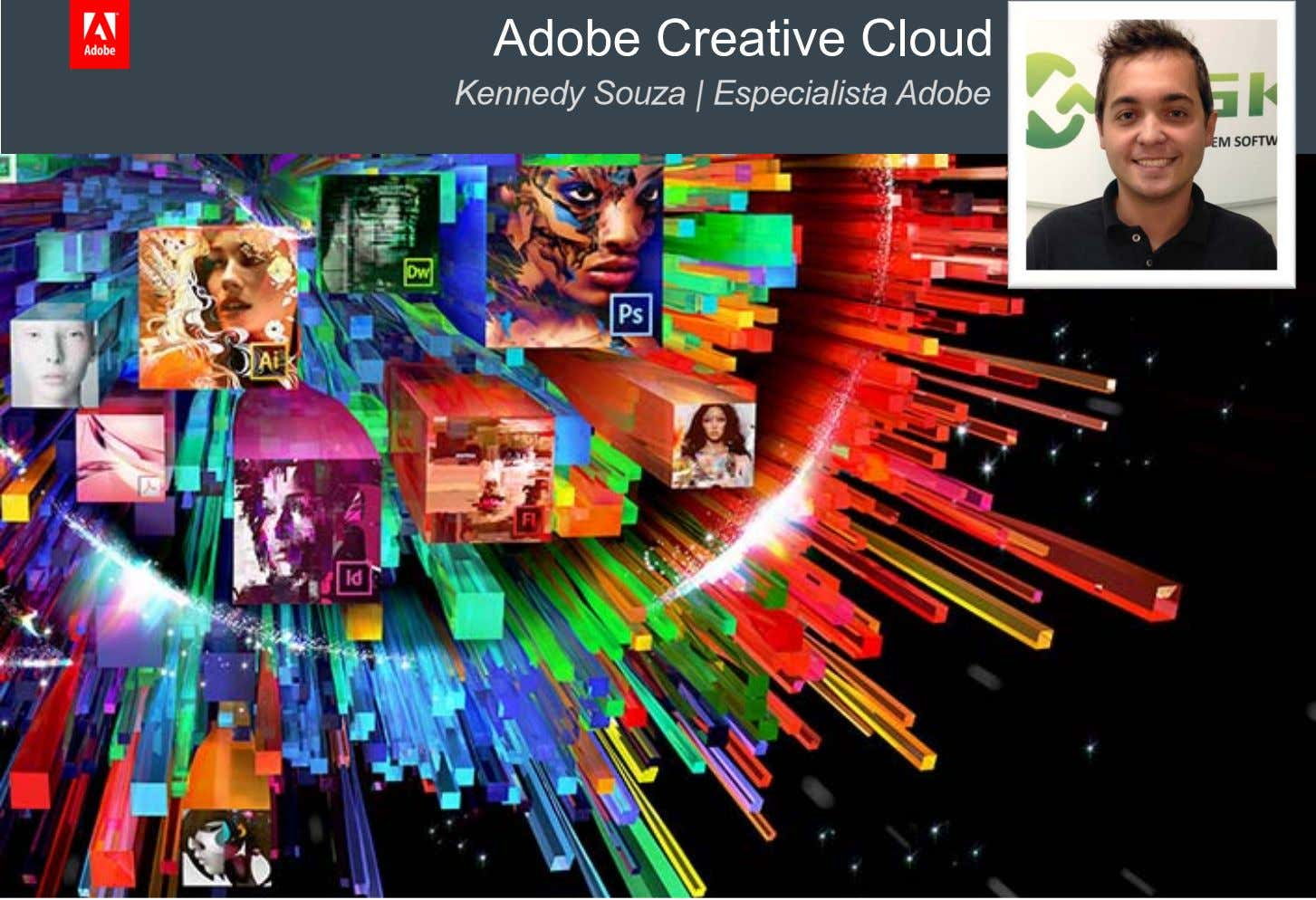 Adobe Creative Cloud Kennedy Souza | Especialista Adobe