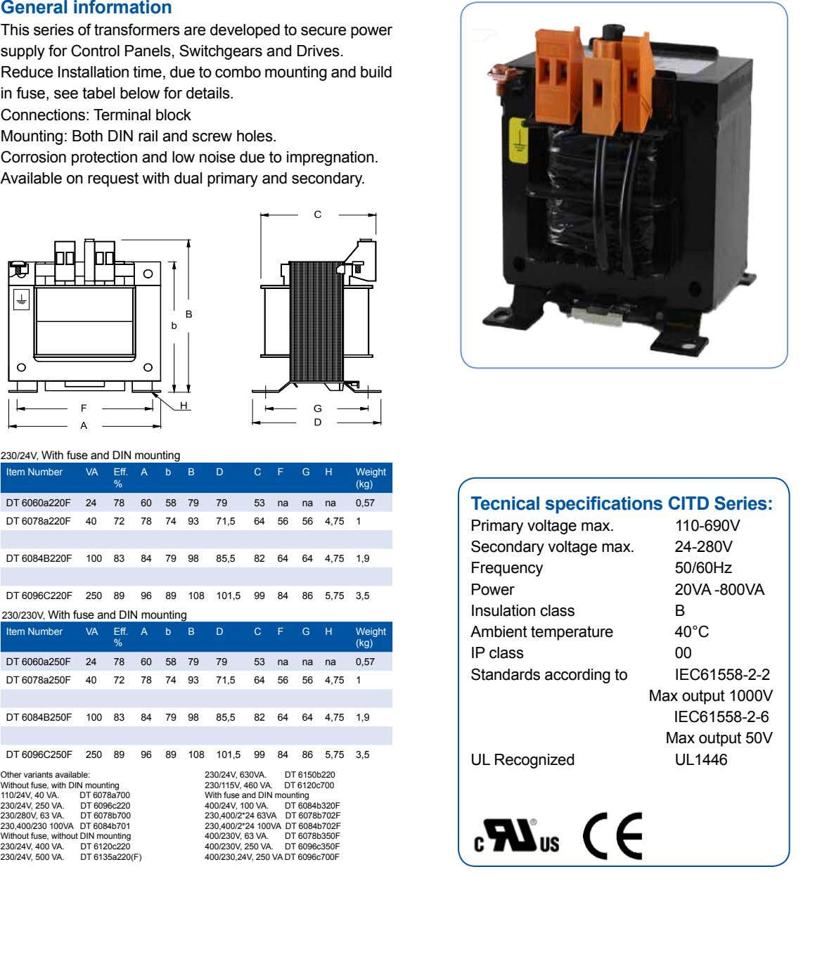 General information This series of transformers are developed to secure power supply for Control Panels, Switchgears