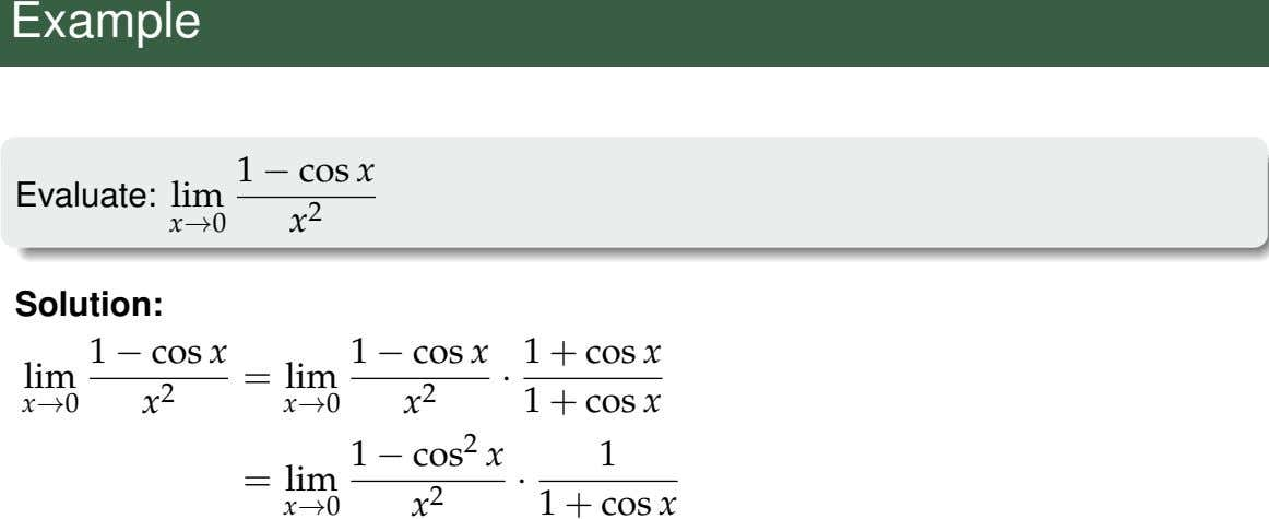 Example 1 − cos x Evaluate: lim x→0 x 2 Solution: 1 − cos x