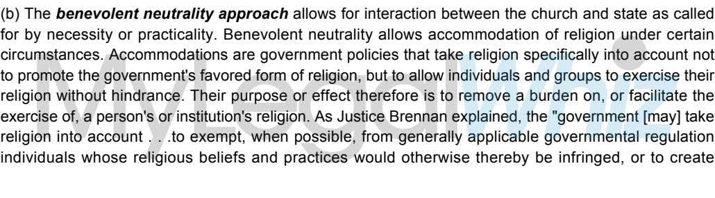 (b) The benevolent neutrality approach allows for interaction between the church and state as called