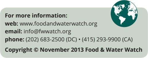For more information: web: email: phone: Copyright © November 2013 Food & Water Watch