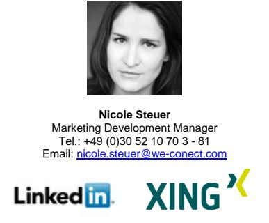 Nicole Steuer Marketing Development Manager Tel.: +49 (0)30 52 10 70 3 - 81 Email:
