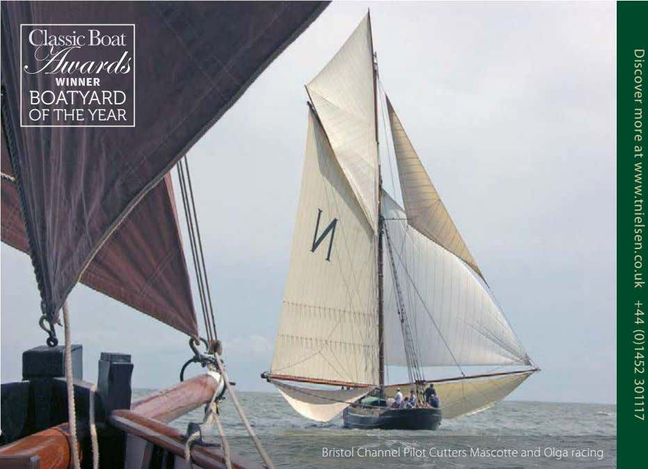 BOATYARD OF THE YEAR Discover more at www.tnielsen.co.uk +44 (0)1452 301117 Bristol Channel Pilot Cutters