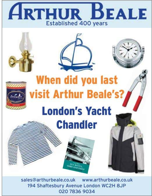 Established 400 years When did you last visit Arthur Beale's? London's Yacht Chandler sales@arthurbeale.co.uk