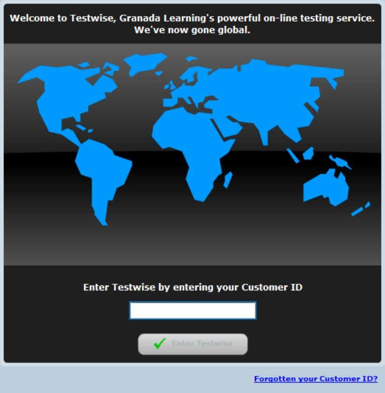 ID . Enter your Customer ID and click Enter Testwise . A successful login will take