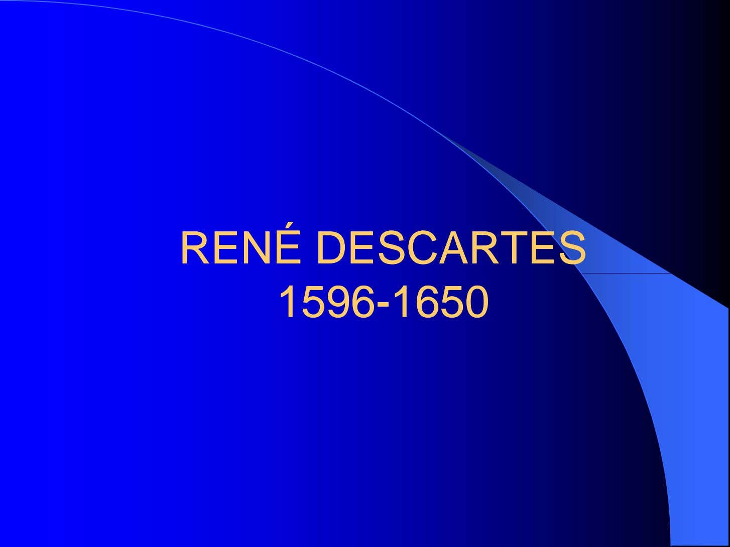 RENÉRENÉ DESCARTESDESCARTES 15961596--16501650