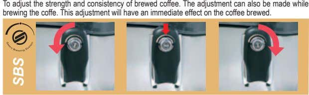 To adjust the strength and consistency of brewed coffee. The adjustment can also be made