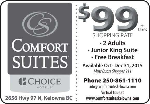 + taxes SHOPPING RATE • 2 Adults • Junior King Suite • Free Breakfast Available