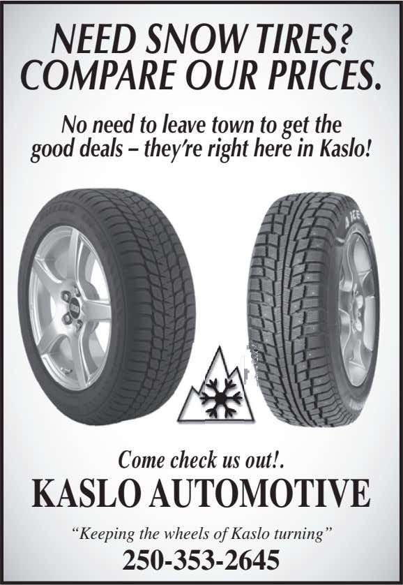 NEED SNOWTIRES? COMPARE OUR PRICES. No need to leave town to get the good deals