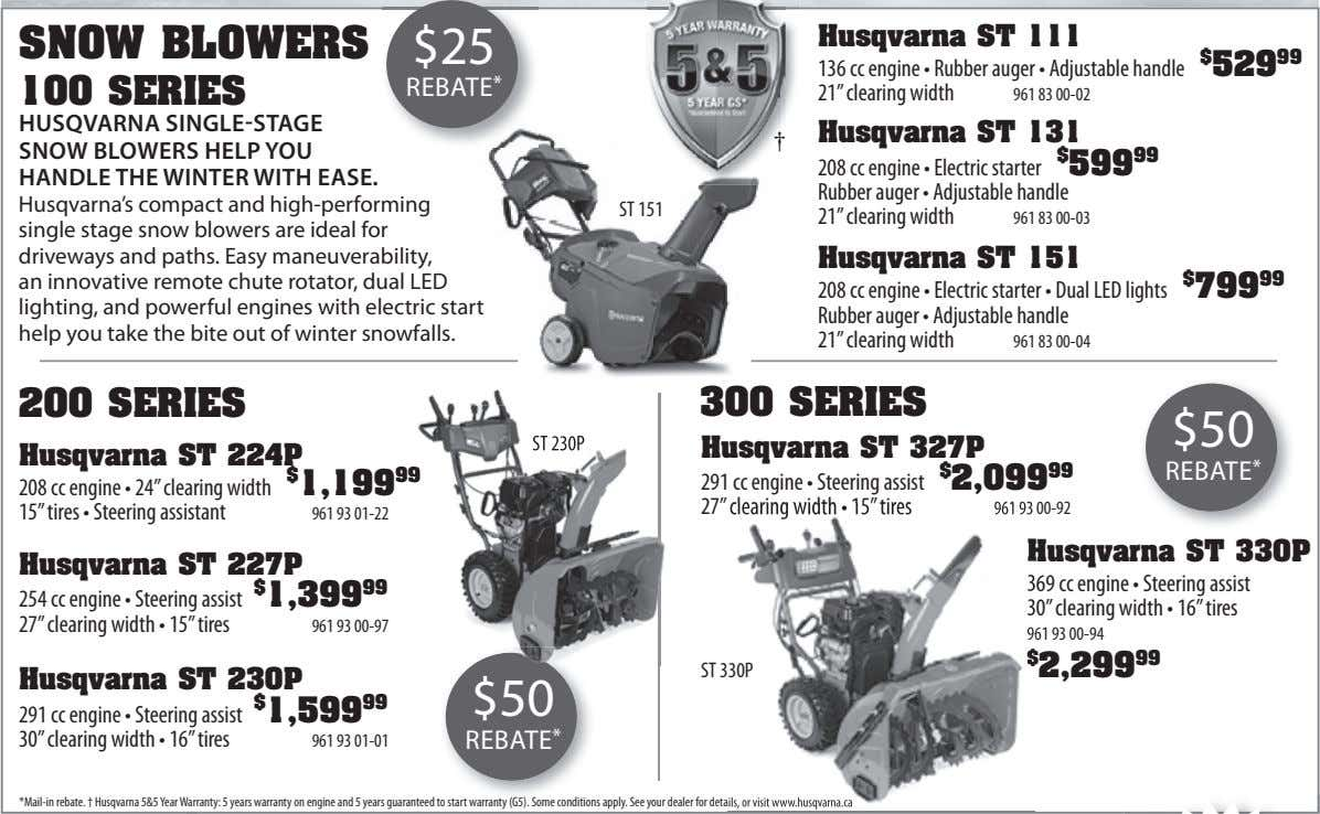 SNOW BLOWERS $25 Husqvarna ST 111 $ 529 99 136 cc engine • Rubber auger