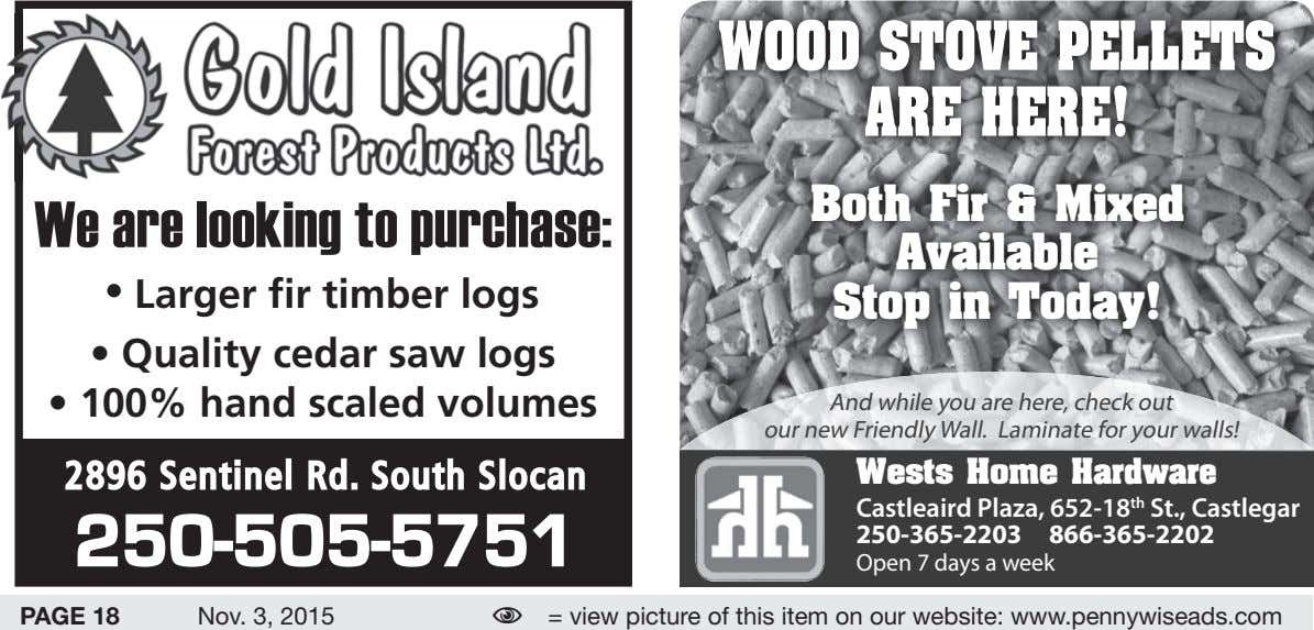 WOOD STOVE PELLETS ARE HERE! We are looking to purchase: • Larger fir timber logs