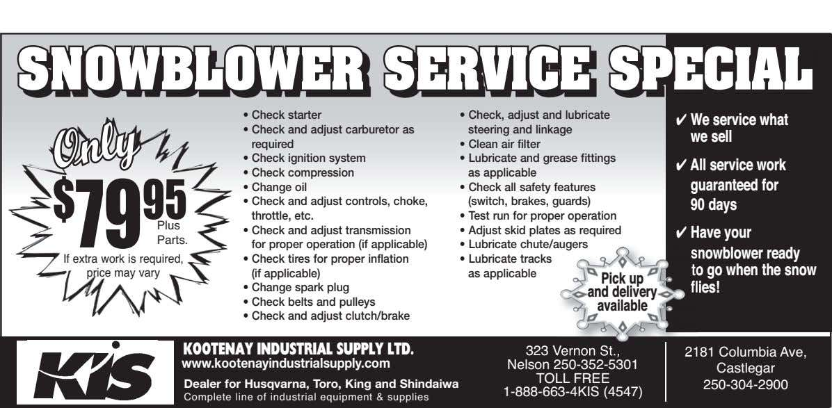 SNOWBLOWER SERVICE SPECIAL • Check starter • Check, adjust and lubricate We service what •