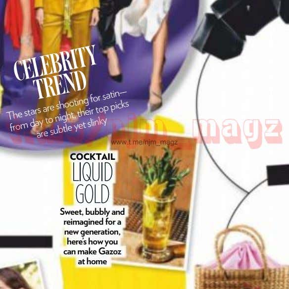 CELEBRITY www.t.me/njm_magz TREND COCKTAIL from stars The shooting for top satin— LIQUID day night, their