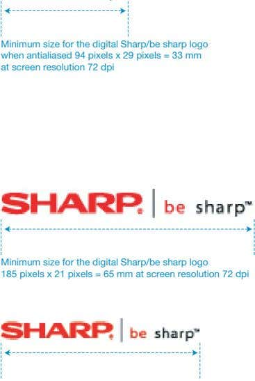 Minimum size for the digital Sharp/be sharp logo when antialiased 94 pixels x 29 pixels =