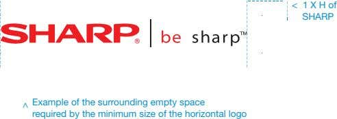 < < 1 X H of SHARP Example of the surrounding empty space required by the