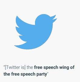 """[Twitter is] the free speech wing of the free speech party"""