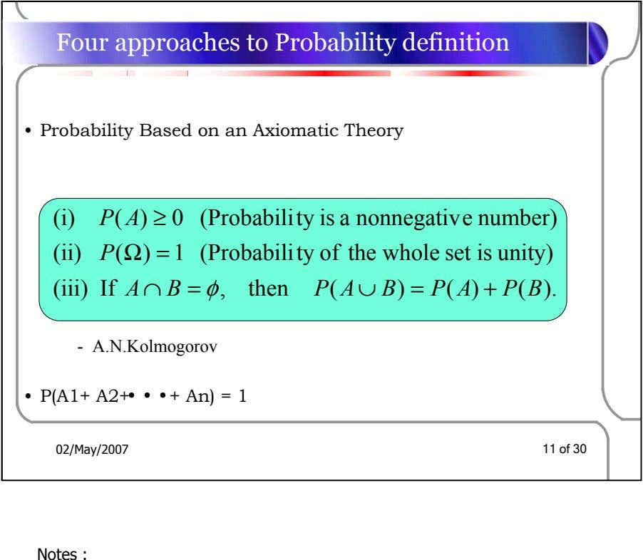 Four approaches to Probability definition • Probability Based on an Axiomatic Theory (i) P (