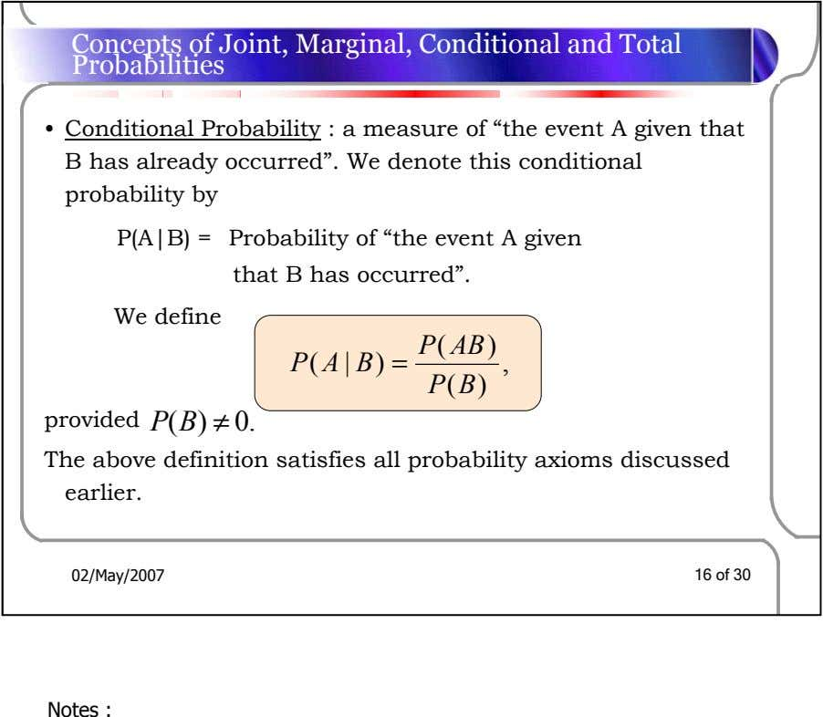 Concepts of Joint, Marginal, Conditional and Total Probabilities • Conditional Probability : a measure of