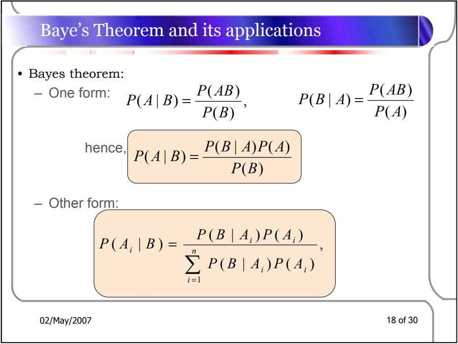 Baye's Theorem and its applications • Bayes theorem: ( – One form: P ( AB