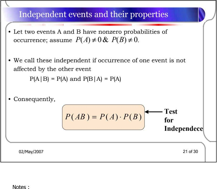 Independent events and their properties • Let two events A and B have nonzero probabilities