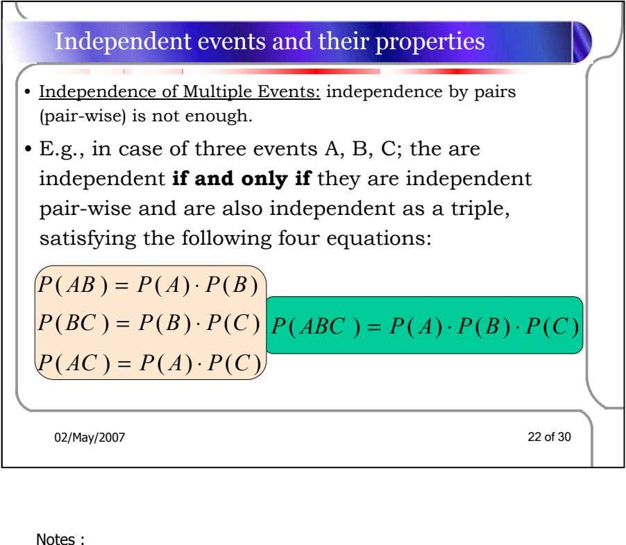 Independent events and their properties • Independence of Multiple Events: independence by pairs (pair-wise) is