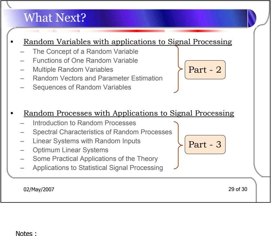 What Next? • Random Variables with applications to Signal Processing – The Concept of a