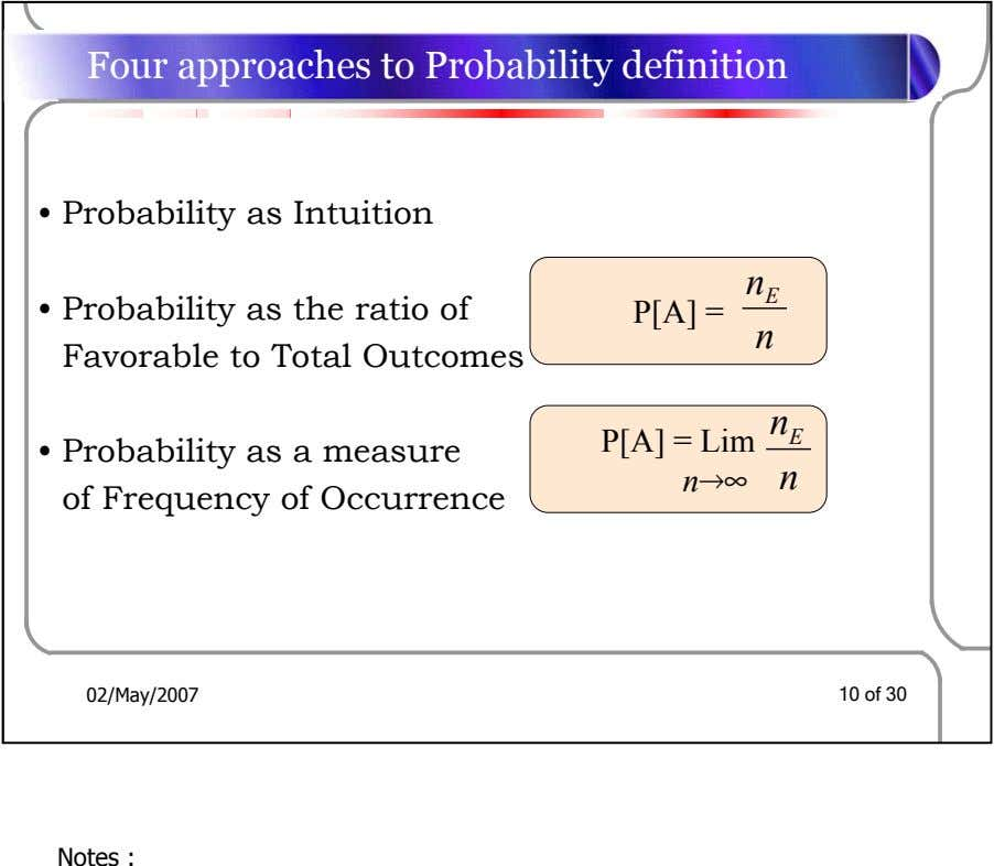 Four approaches to Probability definition • Probability as Intuition n E • Probability as the