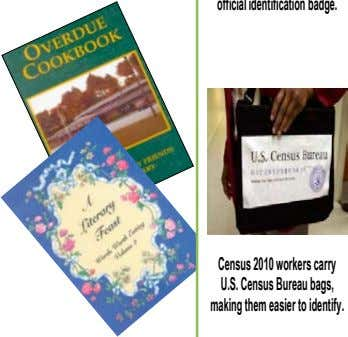 Census 2010 workers carry U.S.CensusBureaubags, makingthemeasier toidentify.