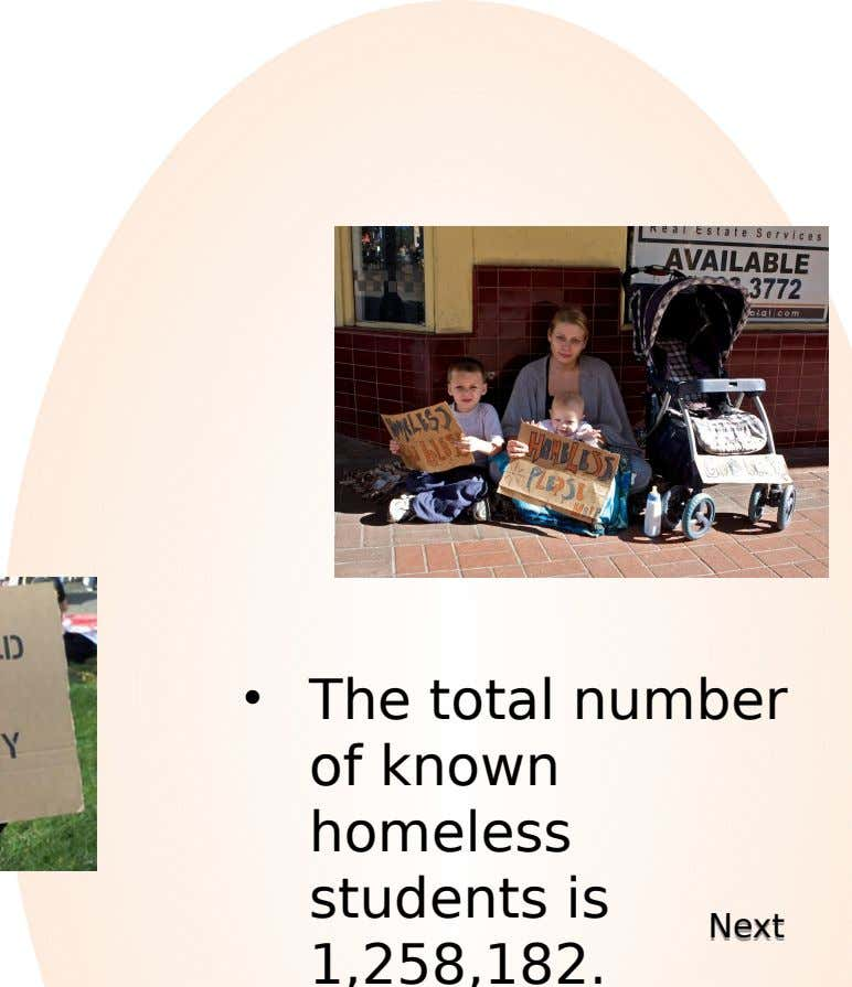 • The total number of known homeless students is Next Next 1,258,182.