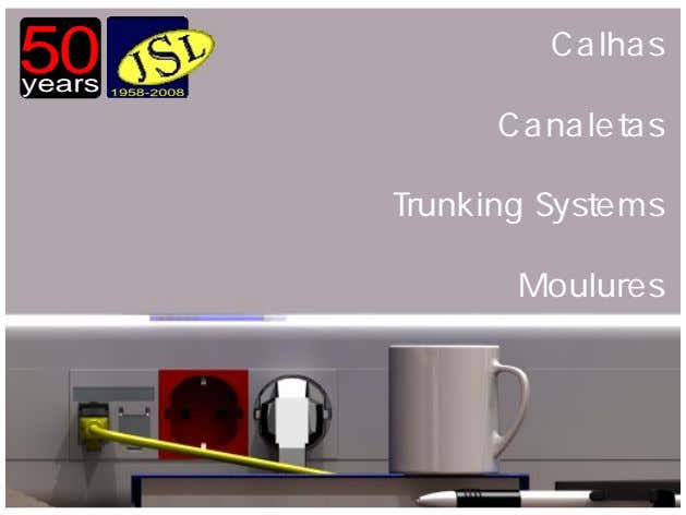 50 Calhas years 1958-2008 Canaletas Trunking Systems Moulures