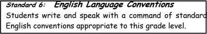 English conventions appropriate to this grade level. Listening & Speaking • Paraphrase speaker's purpose
