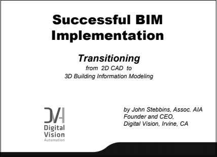 Successful BIM Implementation Transitioning from 2D CAD to 3D Building Information Modeling by John Stebbins,