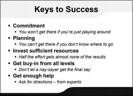 Keys to Success  Commitment  You won't get there if you're just playing around