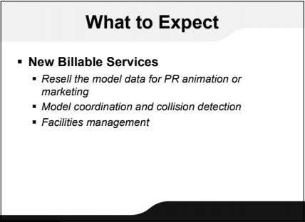 What to Expect  New Billable Services  Resell the model data for PR animation