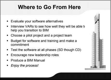 Where to Go From Here  Evaluate your software alternatives  Interview VARs to see