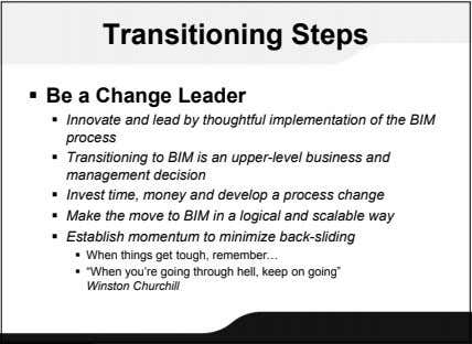 Transitioning Steps  Be a Change Leader  Innovate and lead by thoughtful implementation of