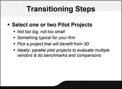 Transitioning Steps  Select one or two Pilot Projects  Not too big, not too