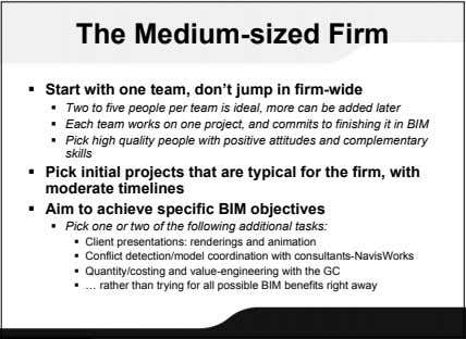The Medium-sized Firm  Start with one team, don't jump in firm-wide  Two to