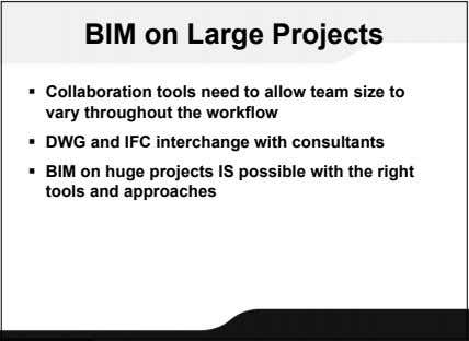 BIM on Large Projects  Collaboration tools need to allow team size to vary throughout